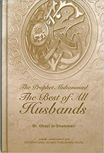 The Prophet Muhammad The Best of All Husbands