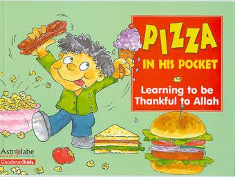 Pizza in His Pocket - Learning to be Thankful to Allah