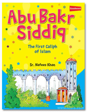 Abu Bakr Siddiq: The First Caliph of Islam