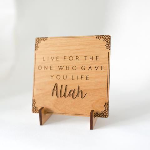 Live for Allah Plaque