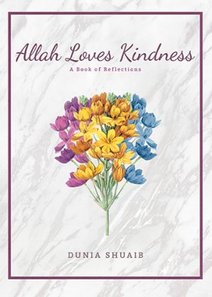 Allah Loves Kindness: A Book of Reflections