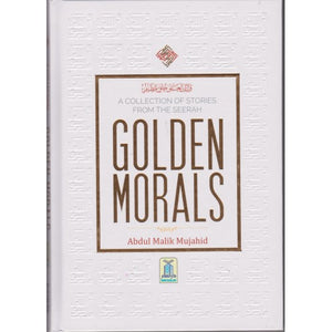 A Collection of Stories from the Seerah - Golden Morals