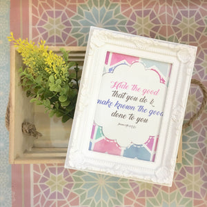"""Make known the Good"" Table Frame"