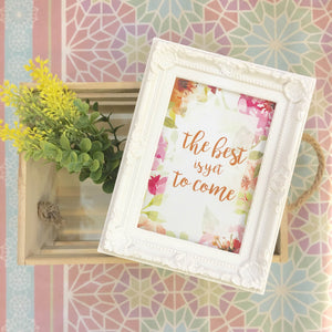 """The Best is yet to come"" Table Frame"