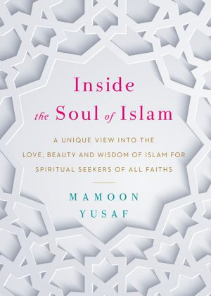 Inside The Soul of Islam (New Edition)