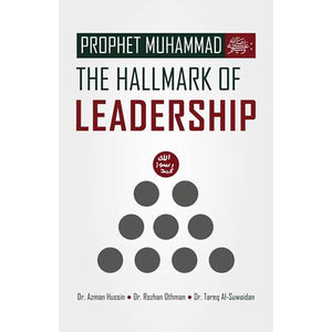Prophet Muhammad The Hallmark of Leadership