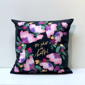 Do What is Beautiful (Pink Flowers) Cushion