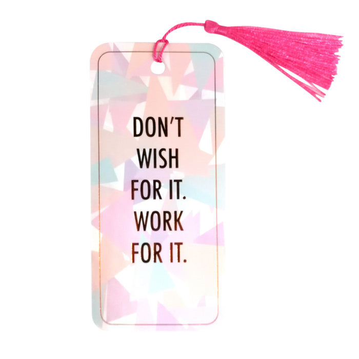 Don't Wish For It Work For It Bookmark