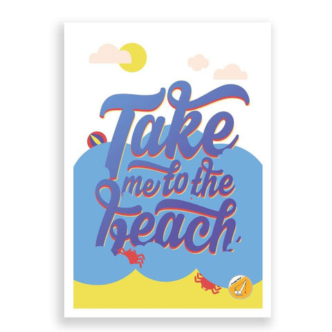 Take Me To The Beach Print