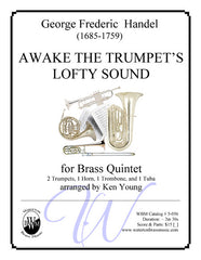Awake The Trumpet's Lofty Sound (Brass Quintet)