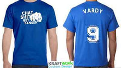 Jamie Vardy Chat Sh_t Get Banged T-Shirt, Leicester City T-Shirt LCFC S - 4XL
