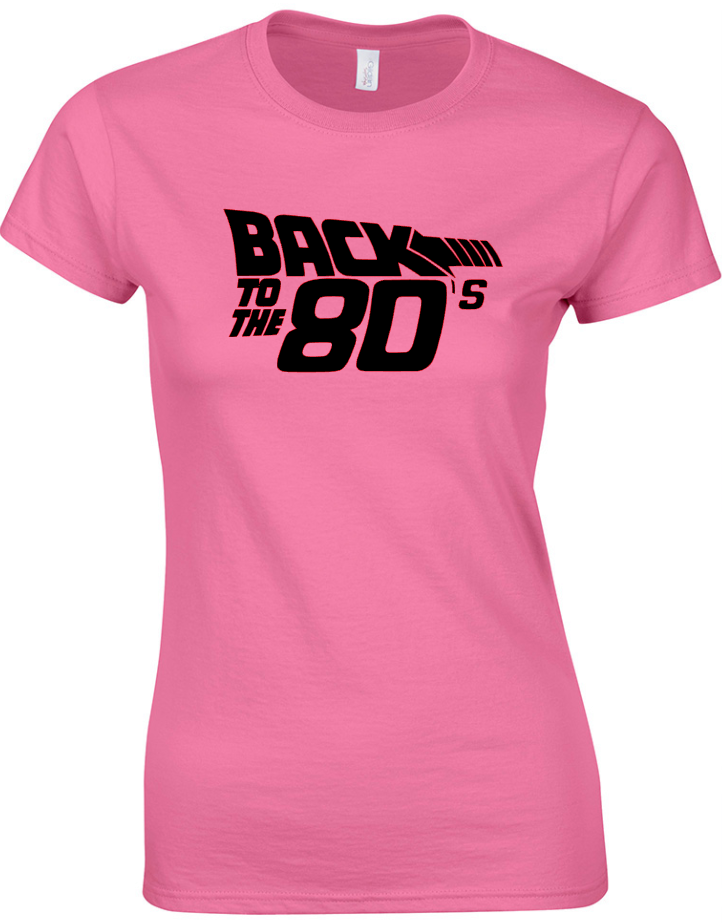 Back to the 80's Eighties - Ladies  Fit T-Shirt