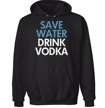 SAVE WATER DRINK VODKA - Unisex Vodka Hoodie Mens & Women
