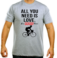All you need is LOVE & a GOOD Ride, Novelty Mens Cycling T Shirt  Great Gift Idea for Him for Valentines Day