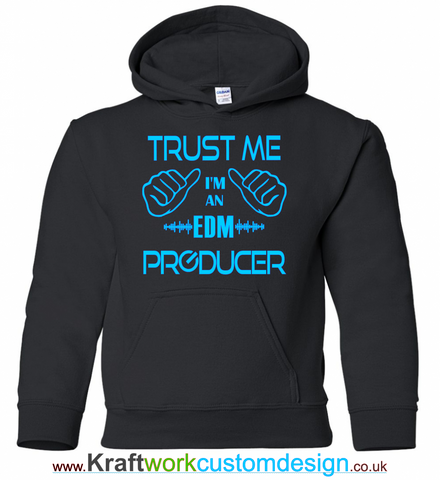 Trust Me I'm an EDM Producer Mens & Womens Hoodie Hoody