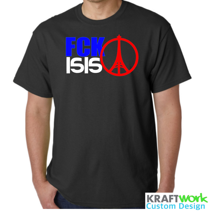 FUCK ISIS - French Solidarity T-Shirt - FCK ISIS Anti Terrorism message
