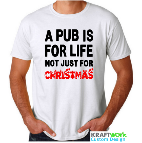 Novelty Adults T Shirt - A Pub is for life not just for christmas 2 - Secret Santa - Great Xmas gift-  logos