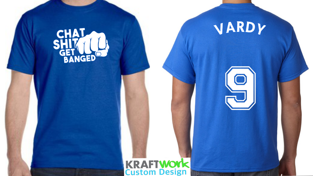 Jamie Vardy Chat Shit Get Banged T-Shirt, Leicester City T-Shirt, Jamie Vardy LCFC Novelty Football Slogan