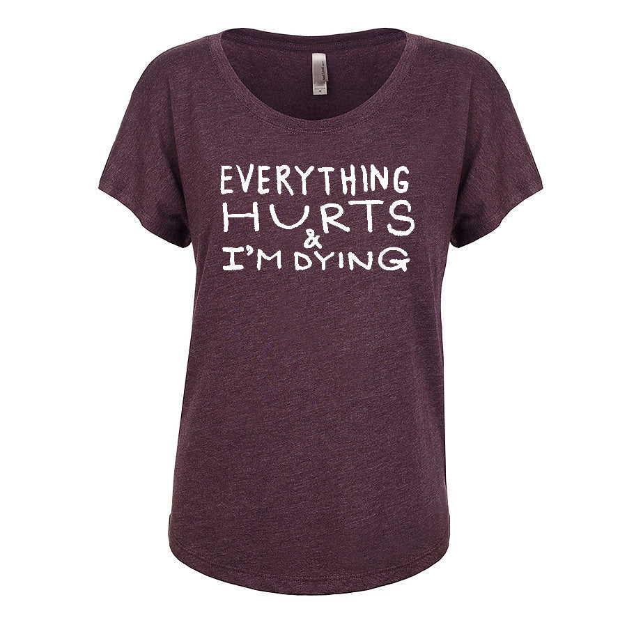 Everything Hurts : Women's Dolman T