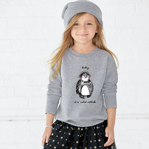 Baby It's Cold Outside : Toddler Sweatshirt
