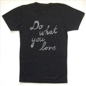 Do what you love : unisex tri-blend tee