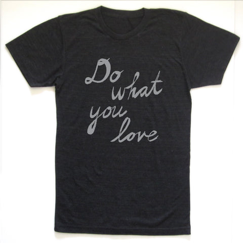 Do what you love : unisex tri-blend tee, Unisex Apparel - Megan Lee Designs
