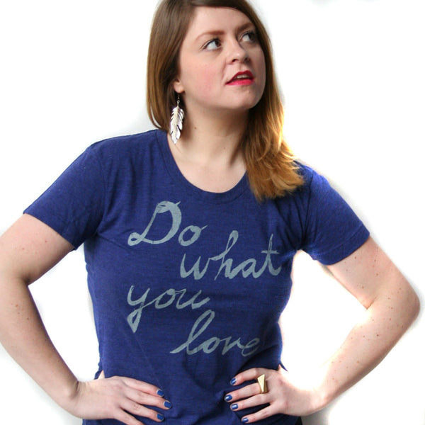 Do what you love : women tri-blend tee, Women's Apparel - Megan Lee Designs