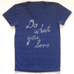 Do what you love : women tri-blend tee