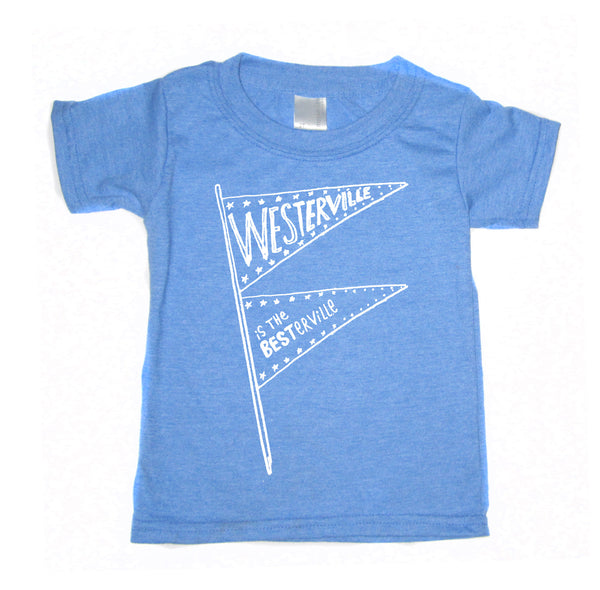 Westerville is the Besterville : kids tee