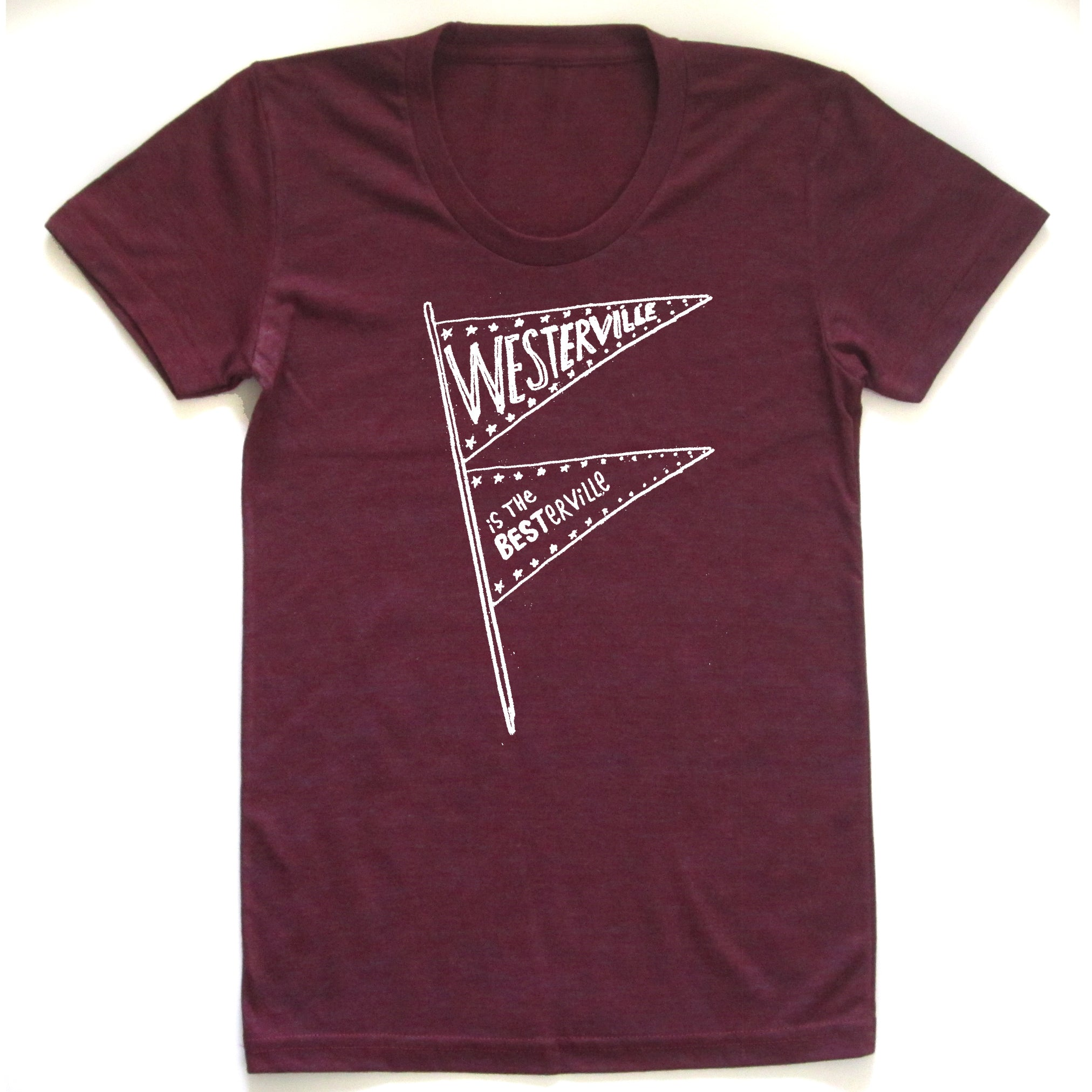 Westerville is the Besterville : Women's t-shirt or v-neck