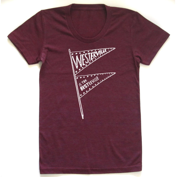 Westerville is the Besterville : Women Tri-blend T