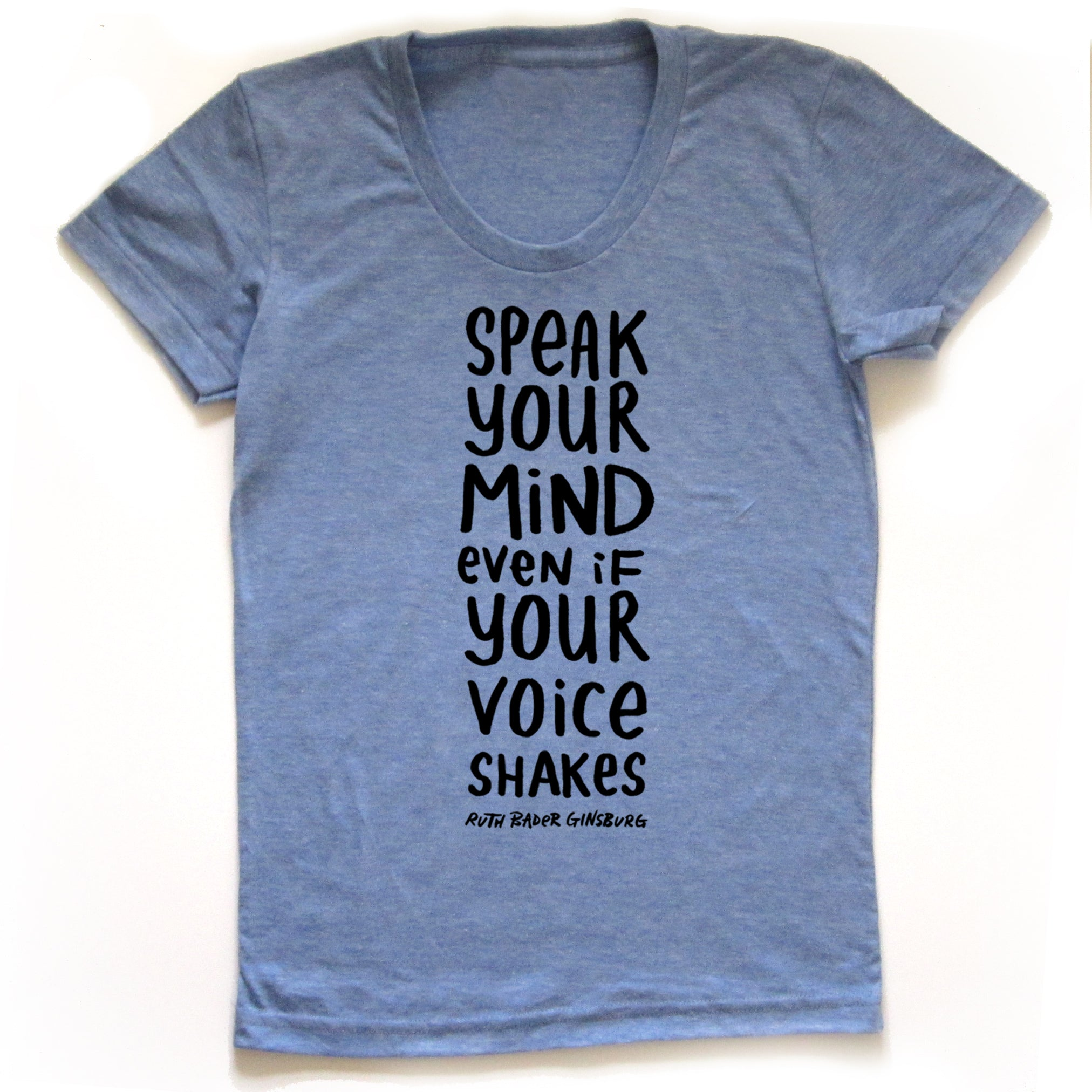 Speak Your Mind : Women's Tee