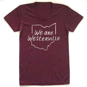 We are Westerville : Ohio Outline : Women's T