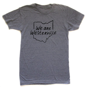 We are Westerville : Ohio Outline : Unisex T