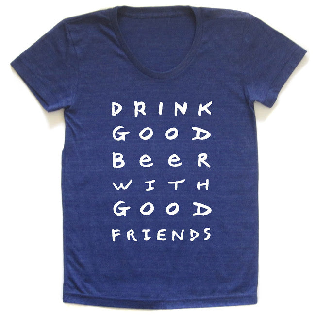 Good Beer Good Friends : women's tri-blend tee