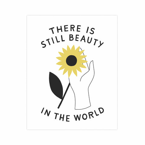 There is Still Beauty in the World 11x14 Print