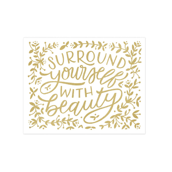 Surround Yourself With Beauty 8x10 Print