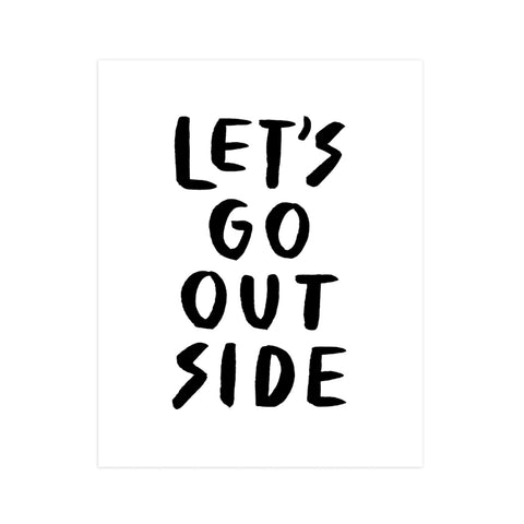 Let's go outside hand lettered 11x14 print