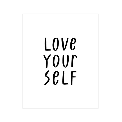 Love Your Self Black on White 11x14 Print