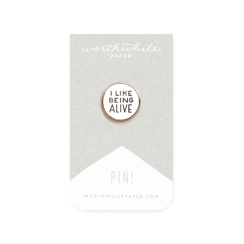 I Like Being Alive Enamel Pin