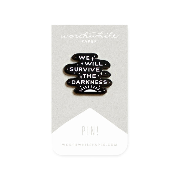 We Will Survive the Darkness Enamel Pin