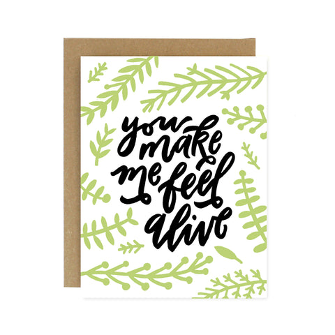 You Make Me Feel Alive Card