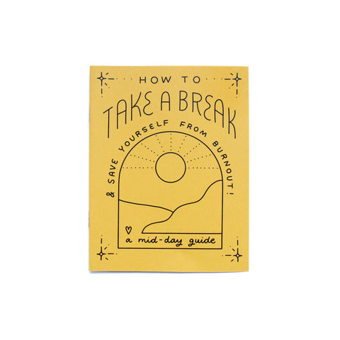 Little How To Take A Break Zine