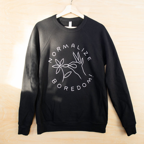 Normalize Boredom! Limited Edition Sweatshirt