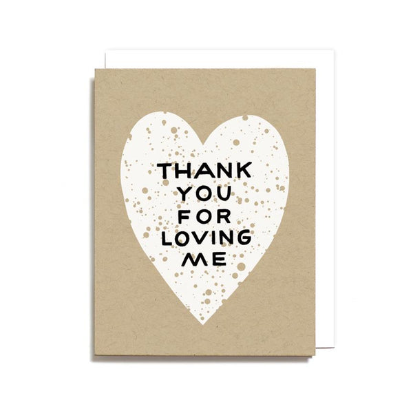 Thank You For Loving Me Card
