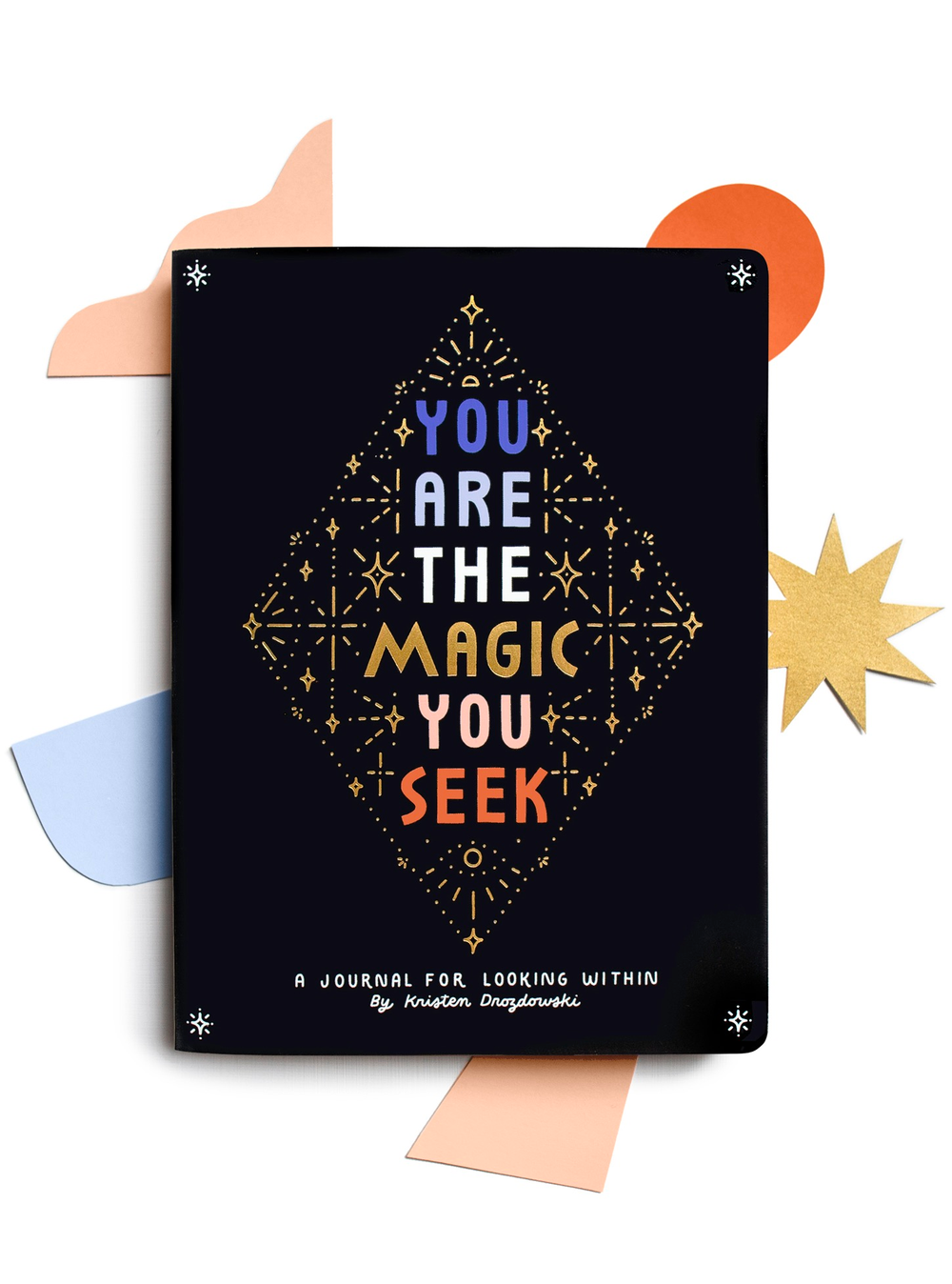You Are The Magic You Seek - Kristen Drozdowski