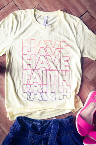 Have Faith Tee