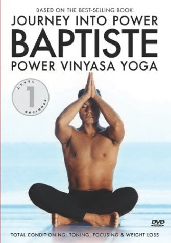 Journey into Power Baptiste Power Vinyasa Yoga: Level One