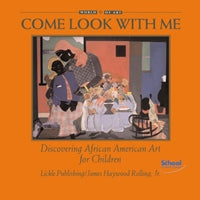 Come Look With Me: Discovering African American Art for Children