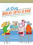 A Dog Walked into a Bar